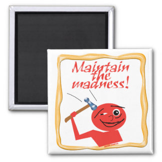 Maintain The Madness 2 Inch Square Magnet