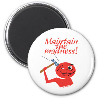 Maintain The Madness 2 Inch Round Magnet