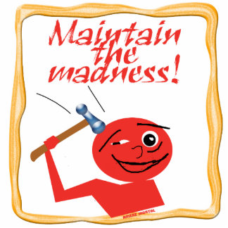 Maintain The Madness Photo Sculpture