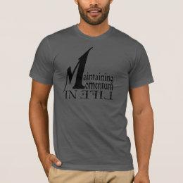 Maintaining Momentum in Life T-Shirt