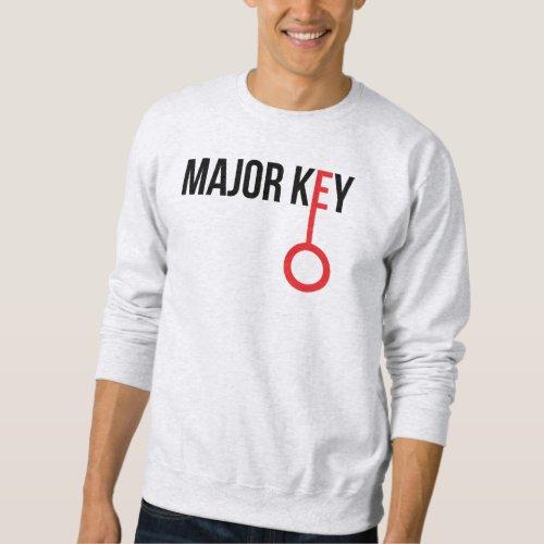 Major Key / DJ Khaled / We The Best Sweatshirt