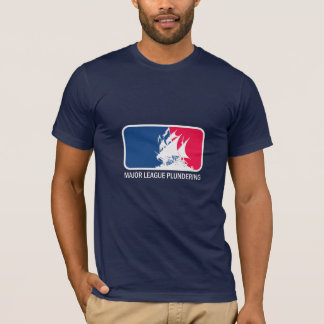 Major League Plundering T-Shirt