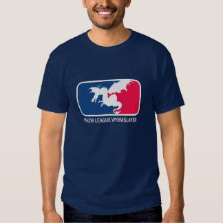 Major League Wyrmslayer Tees