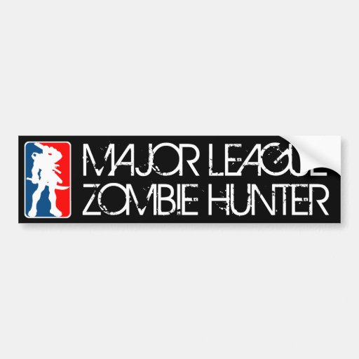 MAJOR LEAGUE ZOMBIE HUNTER bumpersticker Bumper Stickers