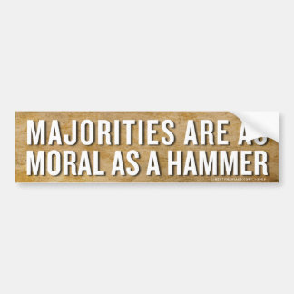 Majorities Morality Bumper Sticker