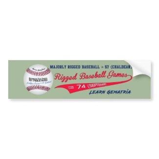 MAJORLY RIGGED BASEBALL Bumper Sticker