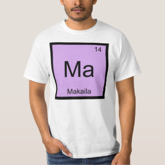 Makaila Name Chemistry Element Periodic Table T-Shirt
