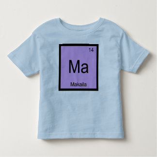 Makaila Name Chemistry Element Periodic Table Toddler T-shirt