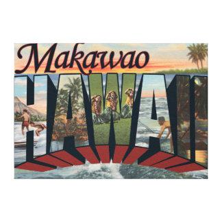 Makawao, Hawaii - Large Letter Scenes Canvas Print