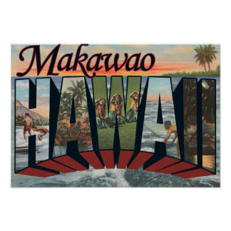 Makawao, Hawaii - Large Letter Scenes Poster