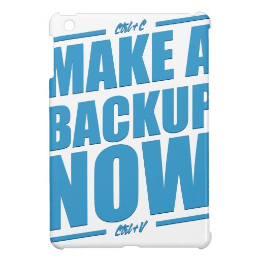 Make a backup now! cover for the iPad mini