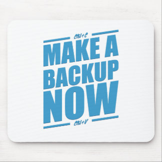 Make a backup now! mouse pads