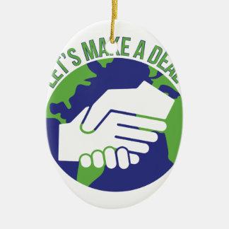 Make A Deal Ceramic Ornament