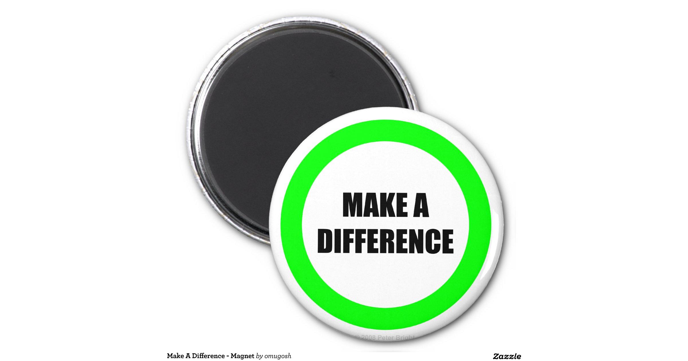 Make A Difference Magnet R1df3fdbba1974e928e77487af9234df6