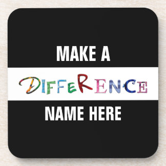 Make a Difference Motivational Quote Drink Coaster