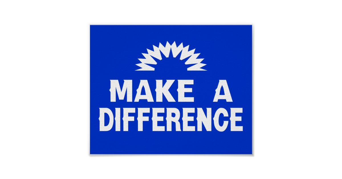 Make A Difference Poster Zazzle
