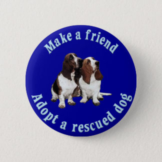 Make A Friend - Basset Hound Pinback Button