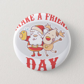 Make a Friend Day - Appreciation Day Pinback Button