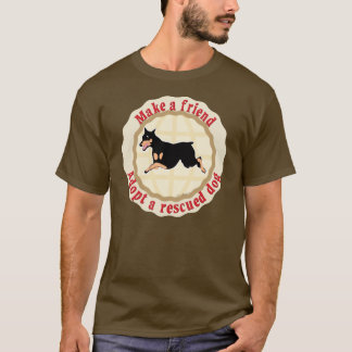 Make A Friend - Doberman T-Shirt