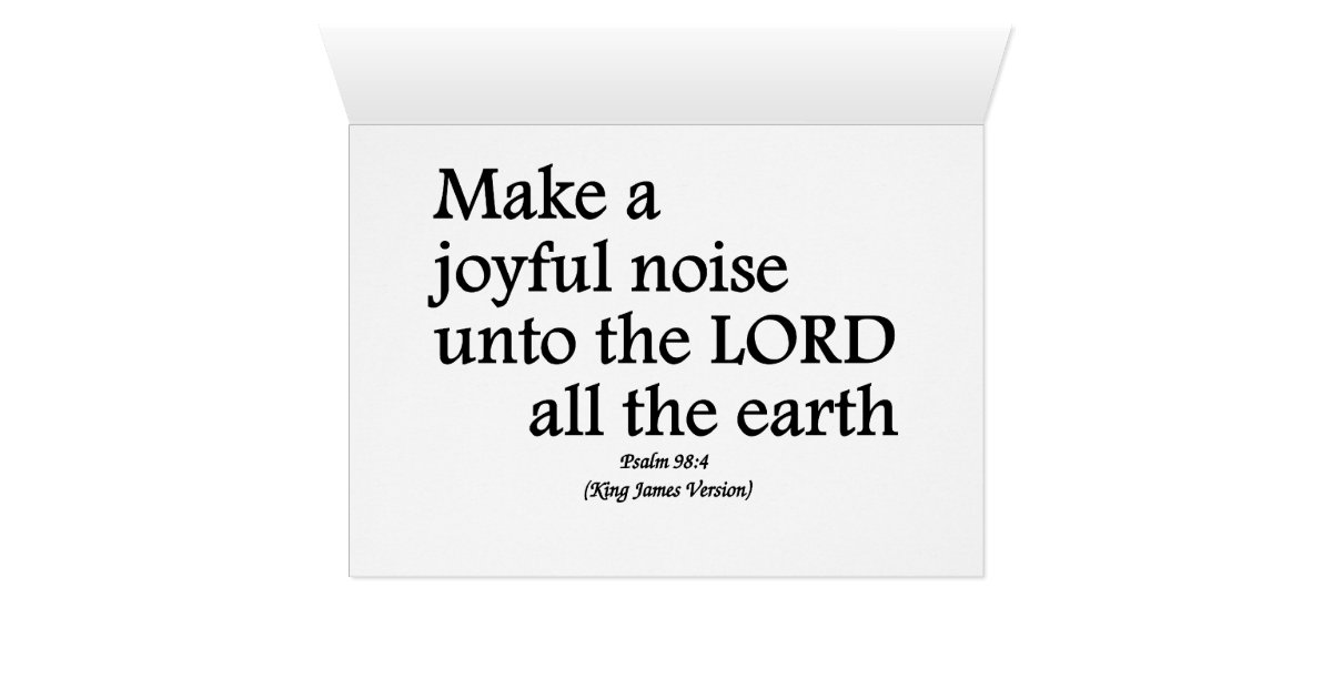 Make a joyful noise unto the Lord Psalm 98:4 Card | Zazzle