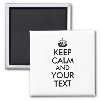 Make a Keep Calm and Your Text Magnet Custom Color