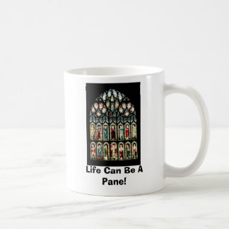 Make A Life Statement: Life Can Be A Pain! Coffee Mug