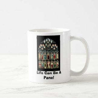 Make A Life Statement: Life Can Be A Pain! Coffee Mug