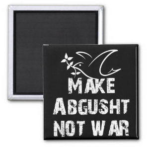 Make Abgusht Not War Magnet