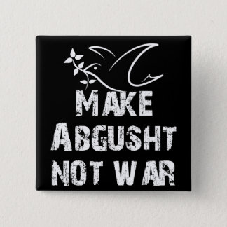 Make Abgusht Not War Pinback Button