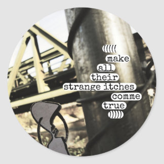 make all their strange itches comme true classic round sticker