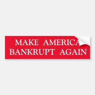 MAKE AMERICA BANKUPT AGAIN BUMPER STICKER