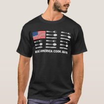Make America Cook Again |Chef|Culinary|Foodie| T-Shirt