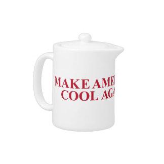 Make America Cool Again Teapot