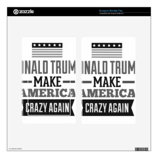 Make America Crazy Again! Kindle Fire Decals