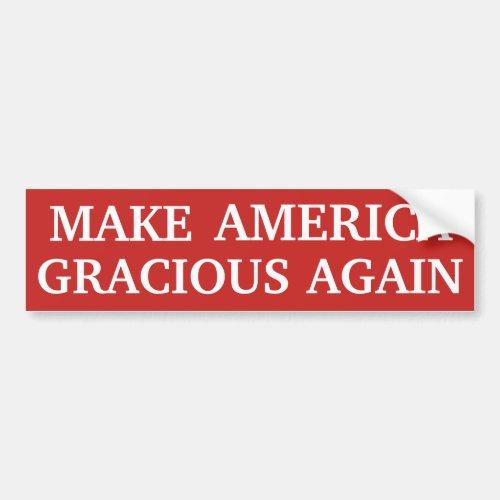 Make America Gracious Again Bumper Sticker