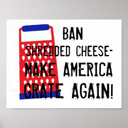 Make America Grate Again Cheese Trump Funny Humor Poster