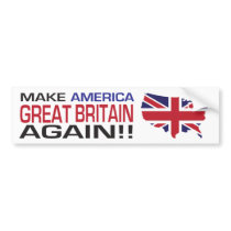 Make America Great Britain Again! Bumper Sticker