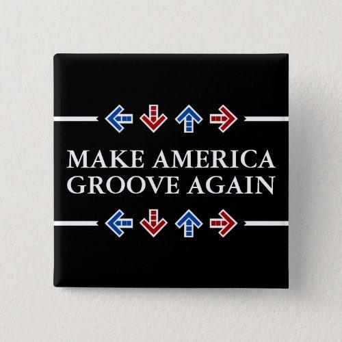 Make America Groove Again Button