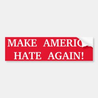 MAKE AMERICA HATE AGAIN! BUMPER STICKER