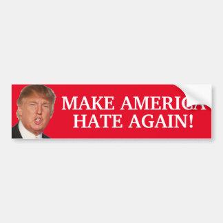 Make America Hate Again! - Donald Trump Bumper Sticker