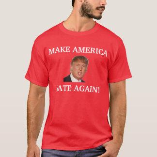 Make America Hate Again! - Donald Trump T-Shirt