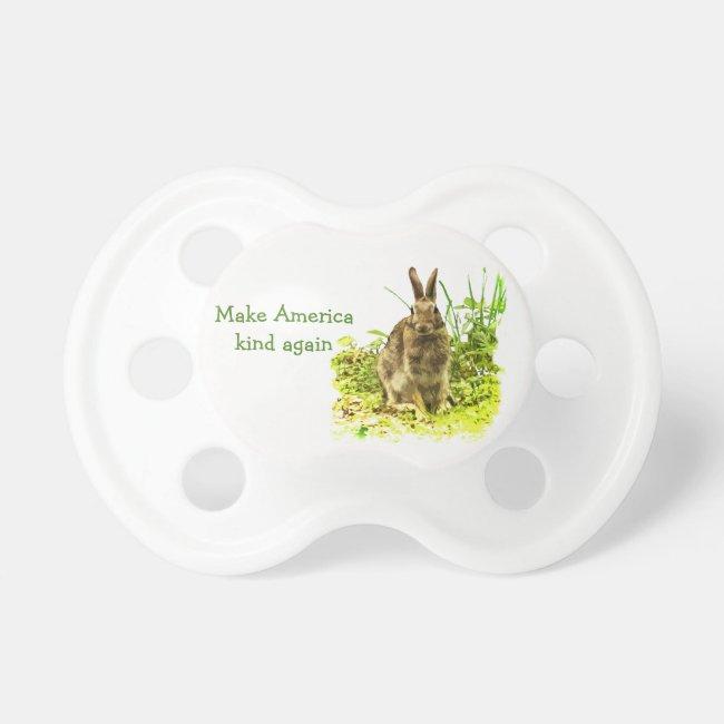 Make America Kind Again Bunny Rabbit Pacifier