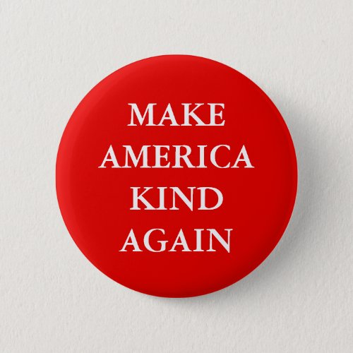 MAKE AMERICA KIND AGAIN PARODY PINBACK BUTTON