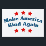"Make America Kind Again Yard Sign<br><div class=""desc"">Kindness is Great and something we can be Proud of. Let&#39;s encourage kindness and make it one of America&#39;s great traditions again. Choose to be kind and make America the greatest again.</div>"