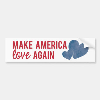 Make America Love Again Bumper Sticker