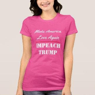 """""""Make America Love Again. Impeach Trump"""" T-Shirt"""