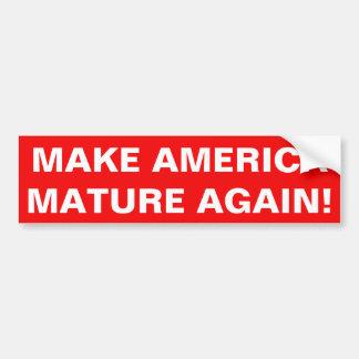 MAKE AMERICA MATURE AGAIN! BUMPER STICKER