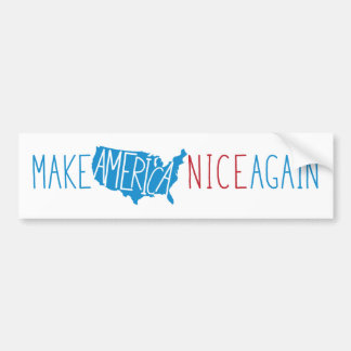 Make America Nice Again Bumper Sticker