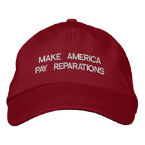 Make America Pay Reparations Embroidered Baseball Hat