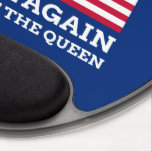 "Make America Royal Again Gel Mouse Pad<br><div class=""desc"">God save the Queen and show you are a royalist with this gel mousepad with the Grand Old Union Flag, redesigned for this century. TAKE NOTE! Your can modify the size of the image to your wishes. Make America great again by making America Royal again. Support your monarch Elizabeth the...</div>"